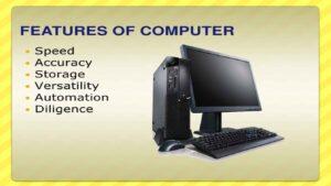 feutures of computer
